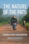 The Nature of the Path: Reading a West African Road