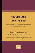 The Old Land and the New: The Journals of Two Swiss Families in America in the 1820s