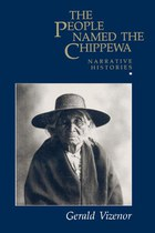 The People Named the Chippewa: Narrative Histories