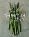 The Perennial Kitchen: Simple Recipes for a Healthy Future