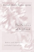 The Politics of Selfhood: Bodies and Identities in Global Capitalism