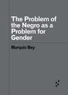 The Problem of the Negro as aProblem for Gender