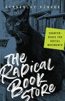 The Radical Bookstore: Counterspace for Social Movements