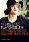 The Right to Play Oneself: Looking Back on Documentary Film