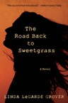 The Road Back to Sweetgrass: A Novel