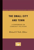 The Small City and Town: A Conference on Community Relations