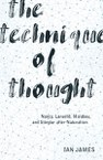 The Technique of Thought: Nancy, Laruelle, Malabou, and Stiegler after Naturalism