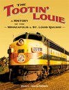 The Tootin' Louie: A History of the Minneapolis and St. Louis Railway