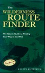 The Wilderness Route Finder: The Classic Guide to Finding Your Way in the Wild