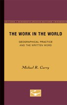 The Work in the World: Geographical Practice and the Written Word