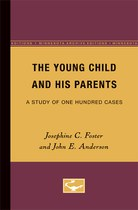 The Young Child and His Parents: A Study of One-Hundred Cases