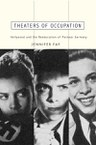 Theaters of Occupation: Hollywood and the Reeducation of Postwar Germany