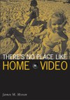 There's No Place Like Home Video