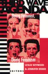 Third Wave Agenda: Being Feminist, Doing Feminism