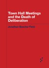 Town Hall Meetings and the Death of Deliberation