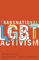 Transnational LGBT Activism: Working for Sexual Rights Worldwide