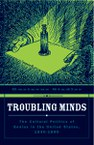Troubling Minds: The Cultural Politics of Genius in the United States, 1840–1890