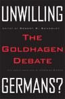 Unwilling Germans?: The Goldhagen Debate