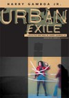 Urban Exile: Collected Writings of Harry Gamboa Jr.
