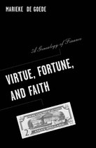 Virtue, Fortune, and Faith: A Genealogy of Finance