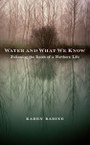 Water and What We Know: Following the Roots of a Northern Life