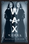 Waxworks: A Cultural Obsession