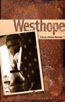 Westhope: Life as a Former Farm Boy