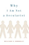 Why I Am Not a Secularist