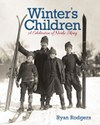 Winter's Children: A Celebration of Nordic Skiing