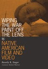 Wiping the War Paint off the Lens: Native American Film and Video