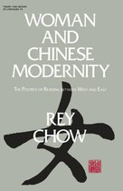 Woman and Chinese Modernity: The Politics of Reading Between West and East