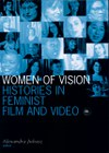 Women of Vision: Histories in Feminist Film and Video