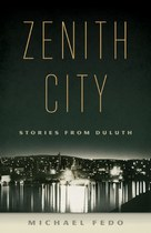 Zenith City: Stories from Duluth
