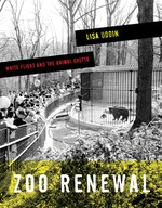 Zoo Renewal: White Flight and the Animal Ghetto