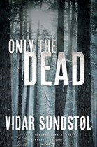 Only The Dead by Vidar Sundstol