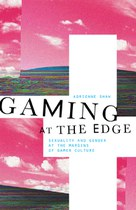 Gaming at the Edge (Adrienne Shaw)