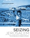 Seizing Jerusalem (Alona Nitzan-Shiftan)