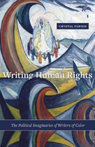Writing Human Rights (Crystal Parikh)