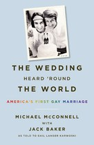 The Wedding Heard 'Round the World (Michael McConnell and Jack Baker)