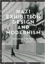 Nazi Exhibition Design and Modernism (Michael Tymkiw)