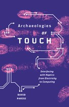 Archaeologies of Touch (David Parisi)