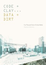 Code and Clay, Data and Dirt (Shannon Mattern)