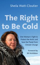 The Right to Be Cold (Sheila Watt-Cloutier)