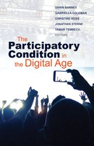 The Participatory Condition in the Digital Age (Barney et al)