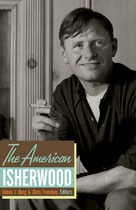 The American Isherwood, edited by James J. Berg and Chris Freeman