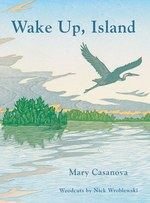 Wake Up, Island by Mary Casanova