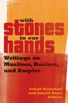 With Stones in Our Hands (Sohail Daulatzai and Junaid Rana, editors)
