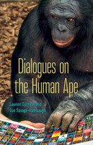 Dialogues on the Human Ape (Dubreuil and Savage-Rumbaugh)