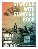 Standing with Standing Rock (Nick Estes and Jaskiran Dhillon, editors)