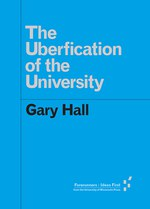 The Uberfication of the University (Gary Hall)